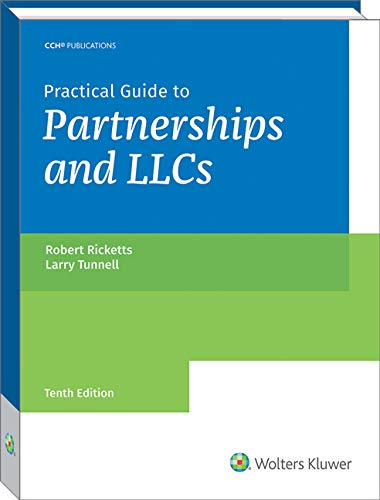 Compare Textbook Prices for Practical Guide to Partnerships and LLCs 10 Edition ISBN 9780808052579 by Robert Ricketts,Ph.D.,CPA,and P. Larry Tunnell