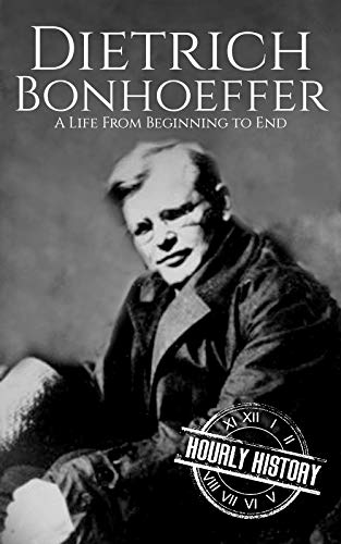 Dietrich Bonhoeffer: A Life from Beginning to End (Biographies of Christians) (English Edition)