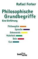 Philosophische Grundbegriffe 1: Eine Einfuehrung