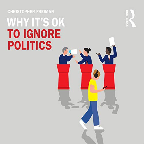 Why It's OK to Ignore Politics cover art