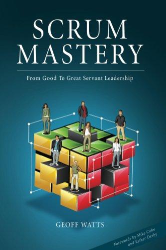 Scrum Mastery (Geoff Watts Agile Mastery Series) (English Edition)