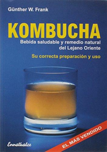 Kombucha: Bebida Saludable Y Remedio Natural del Lejano Oriente