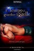 Il tempo di guardare le stelle (Amore in Kilt) (Volume 2) (Italian Edition)