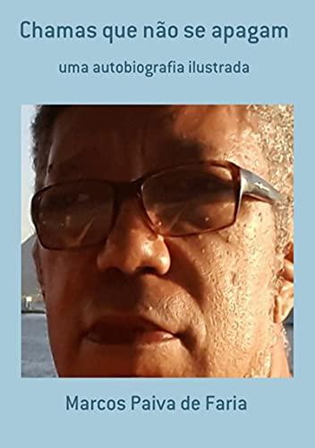 Chamas Que Não Se Apagam (Portuguese Edition)
