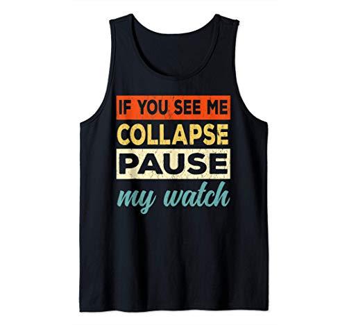Si vous me voyez s'effondrer, mettez ma montre en pause - Débardeur