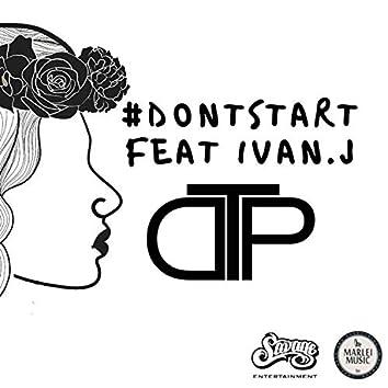 Don't Start (feat. Ivan. J)