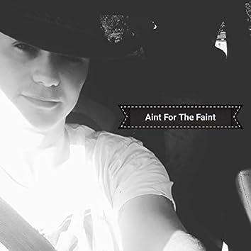 Aint for the Faint