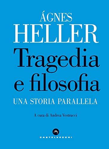 Tragedia e filosofia: Una storia parallela