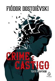 Crime e castigo (Clássicos da literatura mundial) por [Fiódor Dostoiévski, Yuri Martins]