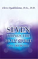 Seven Things the Holy Spirit Will Do for You (Rev)