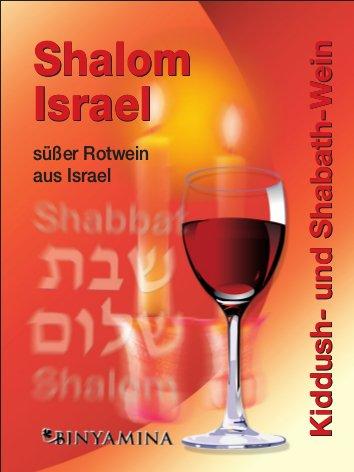 Shalom Israel Süsser Rotwein aus Galiläa