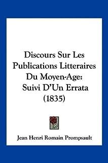 Discours Sur Les Publications Litteraires Du Moyen-Age: Suivi D'Un Errata (1835)