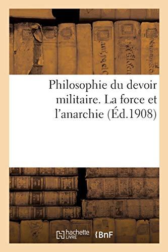 Philosophie du devoir militaire. La force et l'anarchie
