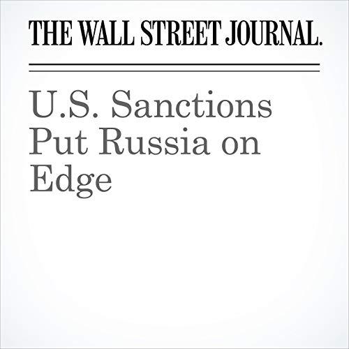 U.S. Sanctions Put Russia on Edge copertina