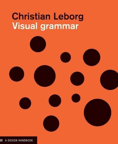 Visual Grammar: A Design Handbook (Visual Design Book for...