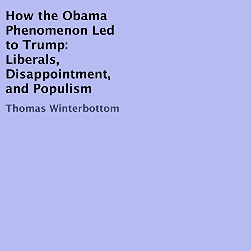 How the Obama Phenomenon Led to Trump cover art