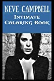 Intimate Coloring Book: Neve Campbell Illustrations To Relieve Stress