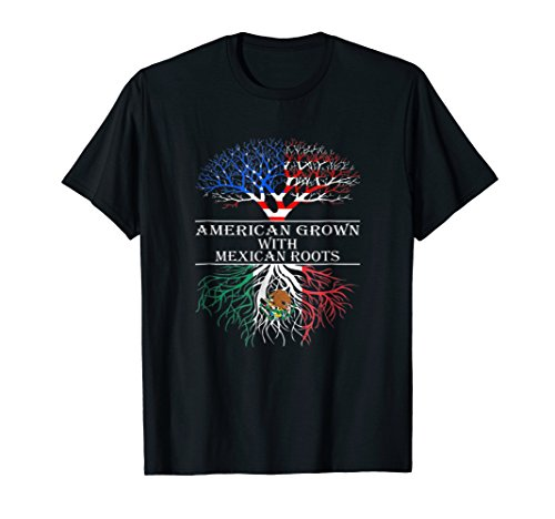 American Grown With Mexican Roots T Shirts