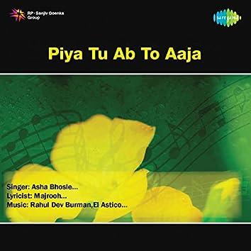 Piya Tu Ab To Aaja - Single
