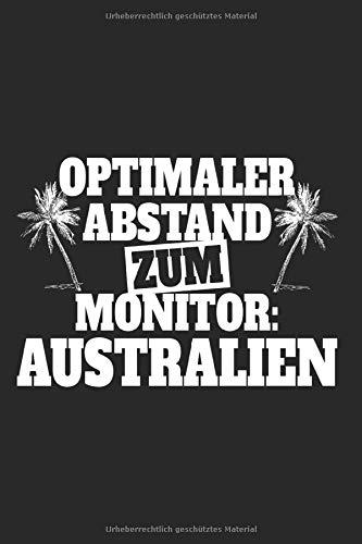 Optimaler Abstand Zum Monitor Australien: Urlaub Notizbuch Notizen Fernweh Planer Tagebuch (Liniert, 15 x 23 cm, 120 Linierte Seiten, 6