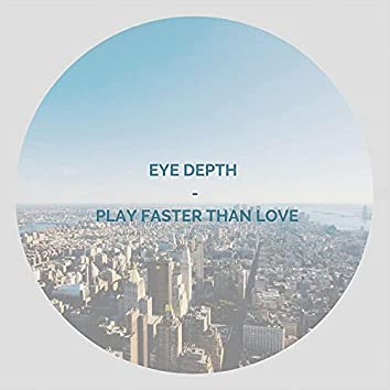 Play Faster Than Love
