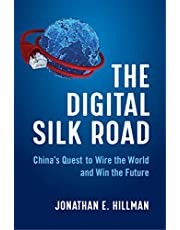 The Digital Silk Road: China's Quest to Wire the World and Win the Future (English Edition)