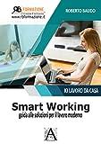 smart working: guida alle soluzioni per il lavoro moderno