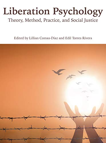 Liberation Psychology: Theory, Method, Practice, and Social Justice (Cultural, Racial, and Ethnic Psychology)