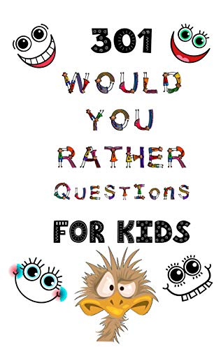 301 Would You Rather Questions For Kids: Would You Rather Books For Kids - Fun for 6-12 Teens Family Adults Families & Couples - Game For Travel Christmas ... and Gross Questions (English Edition)