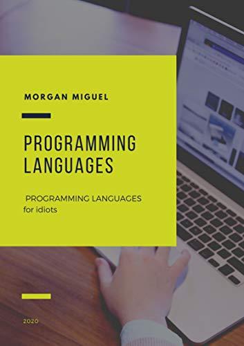 PROGRAMMING LANGUAGES for idiots (English Edition)