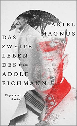 Das zweite Leben des Adolf Eichmann: Roman (German Edition)