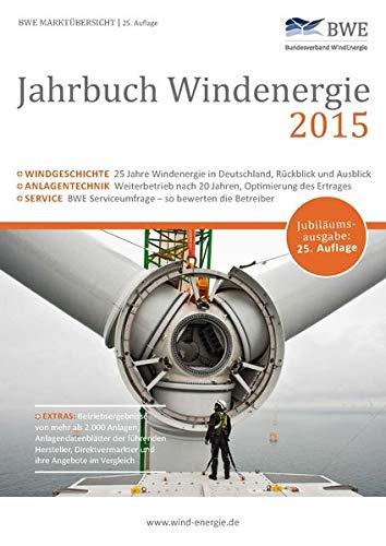 Jahrbuch Windenergie 2015: BWE Marktübersicht- Service, Technik und Märkte (Jahrbuch Windnergie / BWE Marktübersicht)