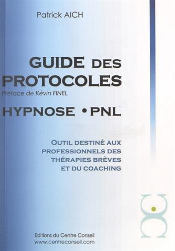 Photo de le-guide-des-protocoles-hypnose-pnl-outil-destine-aux-professionnels-des