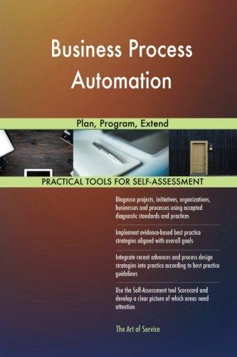 Business Process Automation: Plan, Program, Extend