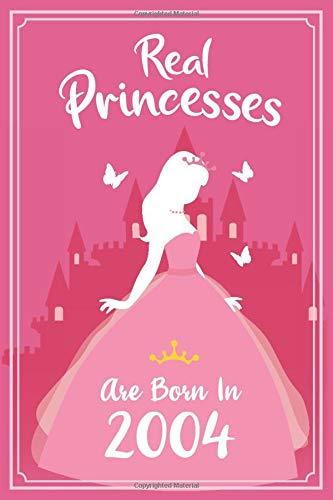 Real Princesses Are Born In 2004: Ein ganz besonderes Notizbuch als Geschenk für den 16 Geburtstag | Speziell zum 16 Geburtstag Mädchen | Geschenkidee Geburtsjahr 2004 | A5 Format liniert