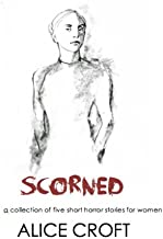 Scorned, A Collection of Five Short Horror Stories for Women