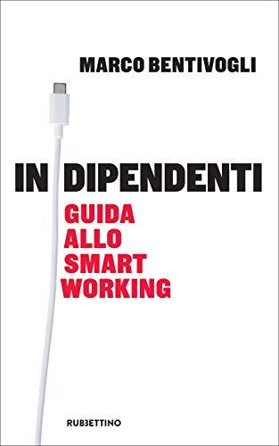 Indipendenti: Guida allo smart working