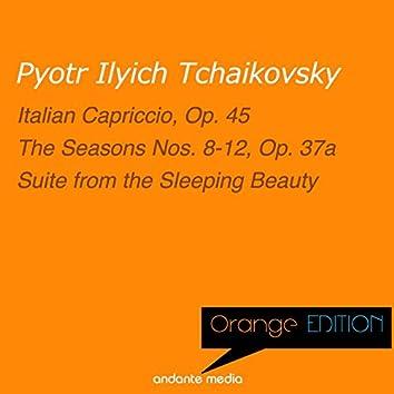 Orange Edition - Tchaikovsky: Italian Capriccio, Op. 45 & The Seasons Nos. 8-12, Op. 37a