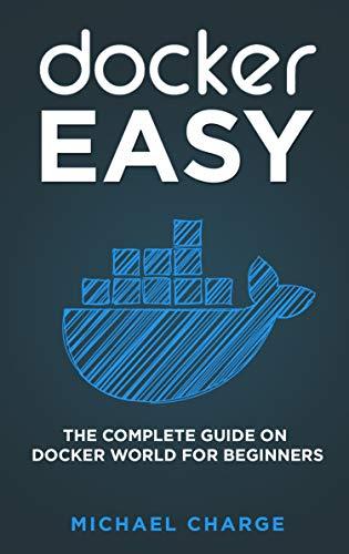 Docker Easy: The Complete Guide on Docker World for Beginners Front Cover