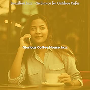 Brazilian Jazz - Ambiance for Outdoor Cafes