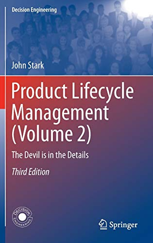 Compare Textbook Prices for Product Lifecycle Management Volume 2: The Devil is in the Details Decision Engineering 3rd ed. 2016 Edition ISBN 9783319244341 by Stark, John