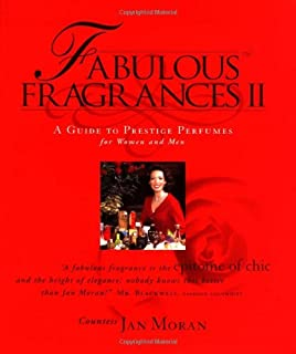 Fabulous Fragrances II : A Guide to Prestige Perfumes for Women and Men