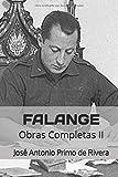 Falange: Obras Completas II (annotated) (Obras Completas de José Antonio Primo de Rivera)