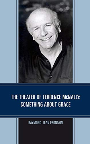 The Theater of Terrence McNally: Something about Grace