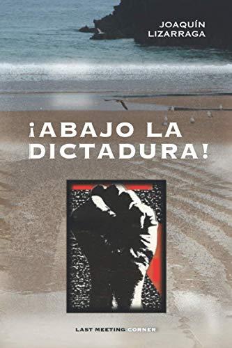 ¡ABAJO LA DICTADURA!