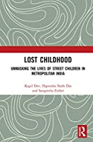 Lost Childhood: Unmasking the Lives of Street Children in Metropolitan India