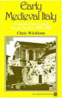 Early Medieval Italy: Central Power and Local Society, 400-1000 (Ann Arbor Paperbacks, Aa198)