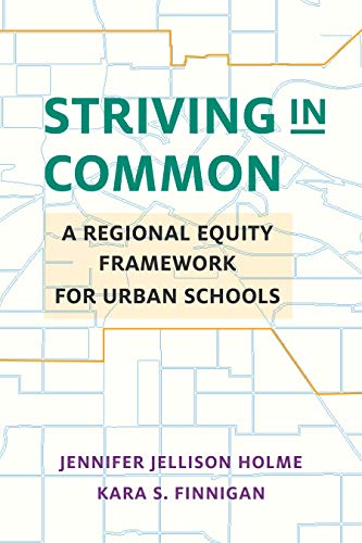 Compare Textbook Prices for Striving in Common: A Regional Equity Framework for Urban Schools Education Politics and Policy  ISBN 9781682532522 by Holme, Jennifer Jellison,Finnigan, Kara S.