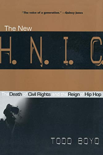Compare Textbook Prices for The New H.N.I.C. Head Niggas in Charge: The Death of Civil Rights and the Reign of Hip Hop  ISBN 9780814798966 by Boyd, Todd