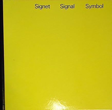Signet - Signal - Symbol. Handbuch internationaler Zeichen / Emblème - Signal - Symbole. Repertoire de signes internationaux. / Signet - Signal - Symbol. Handbook of international signs. Texte in Deutsch, Französisch und Englisch.